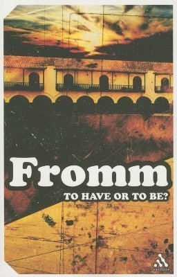 Erich Fromm - To Have Or To Be