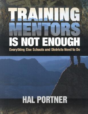 Training Mentors Is Not Enough: Everything Else Schools and Districts Need to Do