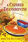 A Catered Thanksgiving (A Mystery with Recipes, #7)
