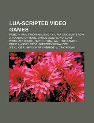 Lua-Scripted Video Games: Freeciv, Grim Fandango, SimCity 4, Far Cry, Saints Row 2, PlayStation Home, Brutal Legend, World of Warcraft, Crysis