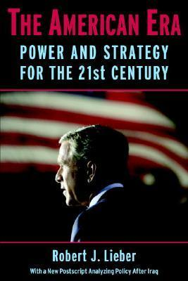 The American Era Power and Strategy for the 21st Century