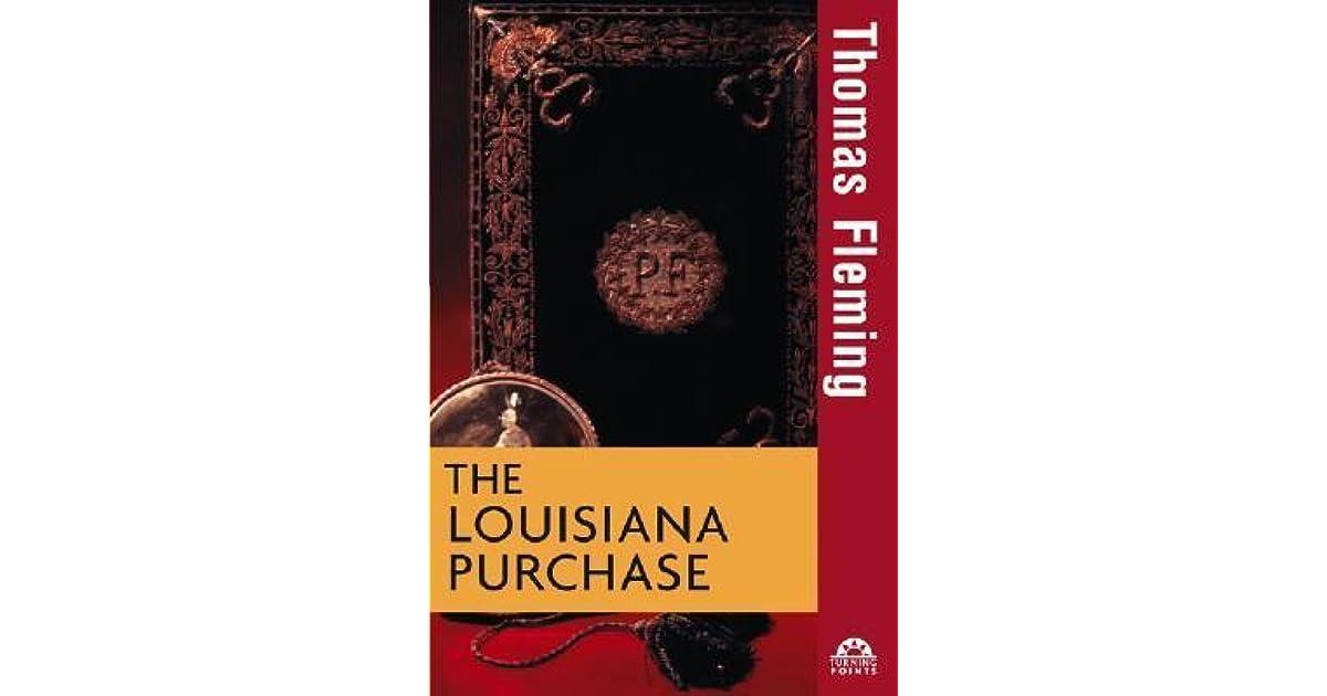 the louisiana purchase by thomas fleming Thomasjeffersonwascorrectinhisdecisiontopurchasethe fleming,thomasthe)louisiana)purchasehoboken,new  louisiana)purchase:)a.
