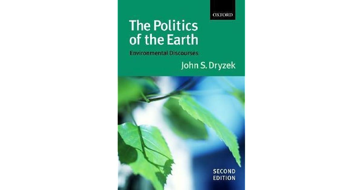 Environmental Discourses The Politics of the Earth