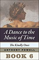 The Kindly Ones (A Dance to the Music of Time, #6)