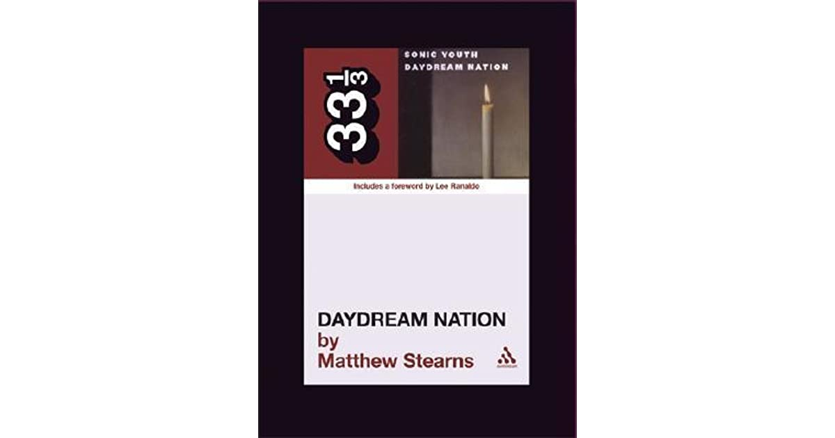 Daydream Nation by Matthew Stearns