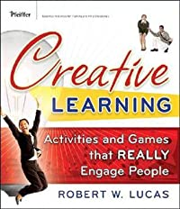Creative Learning: Activities and Games That Really Engage People