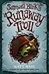 Samuel Blink and the Runaway Troll (Shadow Forest, #2)
