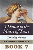 The Valley of the Bones (A Dance to the Music of Time, #7)