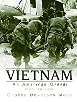 Vietnam: An American Ordeal (Sixth Edition)