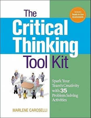 The-Critical-Thinking-Toolkit-Spark-Your-Team-s-Creativity-with-35-Problem-Solving-Activities