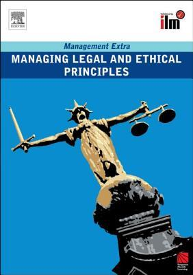 Managing Legal and Ethical Principles: Revised Edition