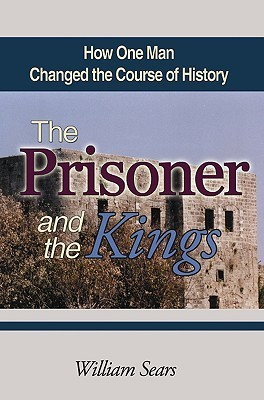 The Prisoner and the Kings  How One Man Changed the Course of History (2007, Baha'i Publishing)