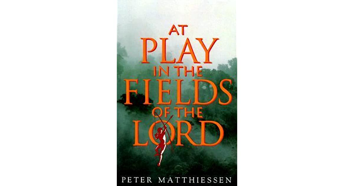At Play in the Fields of the Lord by Peter Matthiessen