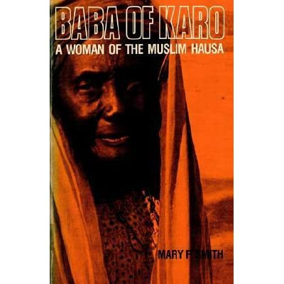 Baba of Karo: A Woman of the Muslim Hausa by Mary F  Smith