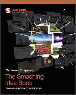 The Smashing Idea Book by Cameron Chapman