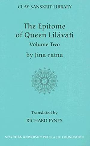 <Reading> ➼ The Epitome Of Queen Lilavati: Volume 2 (Clay Sanskrit Library) Author Jinaratna – Plummovies.info