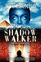 Shadow Walker: Neteru Academy Books