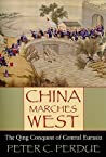 China Marches West by Peter C. Perdue