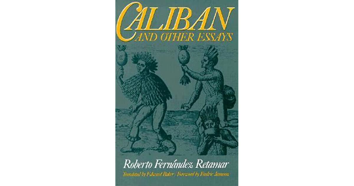 Caliban and Other Essays by Roberto Fernandez Retamar (1989, Paperback)