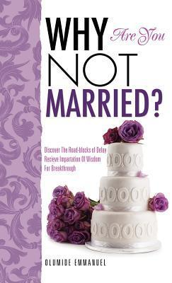 why you are not married