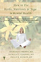 How to Use Herbs, Nutrients,  Yoga in Mental Health