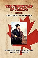 The Chronicles of Canada: Volume I - The First Europeans