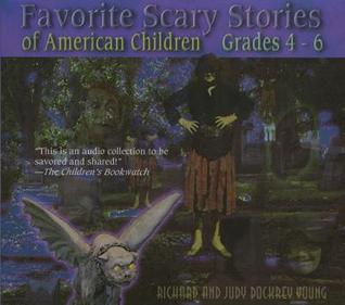 Favorite Scary Stories of American Children by Richard Young