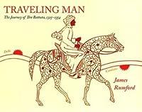 The Traveling Man: The Journey of Ibn Battuta, 1325-1354: Journey of Ibn Battuta, 1325-1354