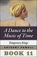 Temporary Kings (A Dance to the Music of Time, #11)