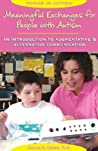 Meaningful Exchanges for People with Autism: An Introduction to Augmentative & Alternative Communication