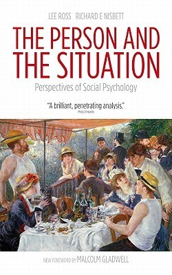 The person and the situation   perspectives of social psychology (2011, Pinter & Martin Ltd)