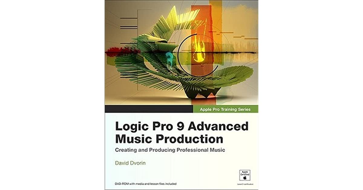 Apple Pro Training Series Logic Pro 9 Advanced Music Production