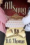 All Snug by B.G. Thomas