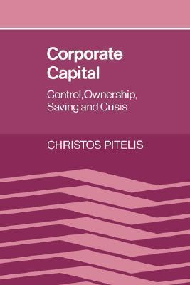 Corporate Capital: Control, Ownership, Saving and Crisis