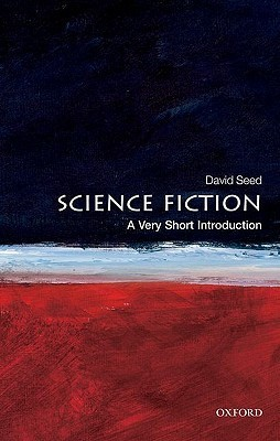 Science Fiction  A Very Short Introduction by David Seed
