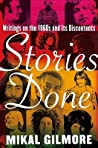 Stories Done: Writings on the 1960s and Its Discontents