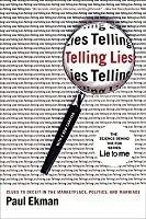Telling Lies: Clues to Deceit in the Marketplace, Politics and Marriage