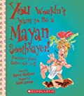 You Wouldn't Want to Be a Mayan Soothsayer!: Fortunes You'd Rather Not Tell