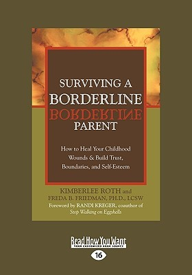 Surviving a Borderline Parent: How to Heal Your Childhood Wounds and