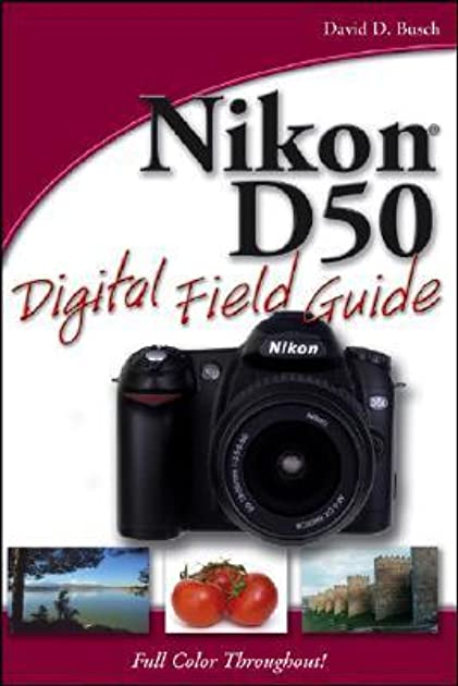 nikon d50 digital field guide by david d busch rh goodreads com Nikon D50 Accessories Nikon D50 Size