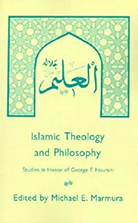 Islamic Theology and Philosophy: Studies in Honor of George F. Hourani