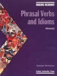 Phrasal Verbs and Idioms - Advanced
