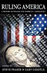 Ruling America: A History of Wealth and Power in a Democracy