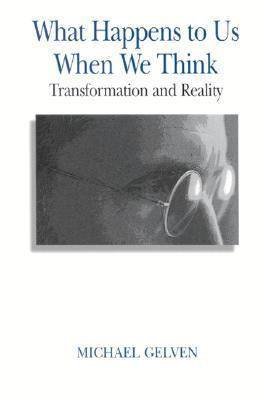 What-Happens-to-Us-When-We-Think-Transformation-and-Reality