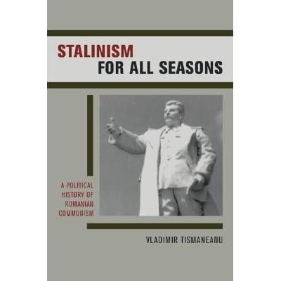 stalinism for all seasons tismaneanu vladimir
