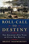 Roll Call to Destiny: The Soldier's Eye View of Civil War Battles