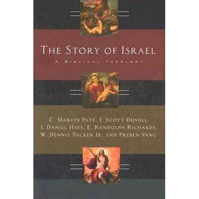The Story Of Israel A Biblical Theology By C Marvin Pate