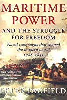 Maritime Power: Naval Campaigns that Shaped the Modern World, 1788-1851