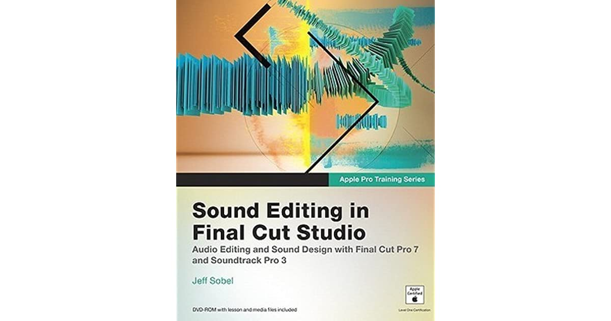 Sound Editing in Final Cut Studio [With DVD ROM and Access