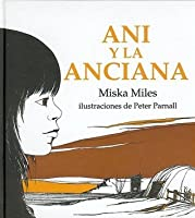 Ani y La Anciana = Annie and the Old One